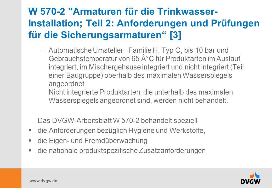 W 570-2 Armaturen für die Trinkwasser-Installation; Teil 2: Anforderungen und Prüfungen für die Sicherungsarmaturen [3]